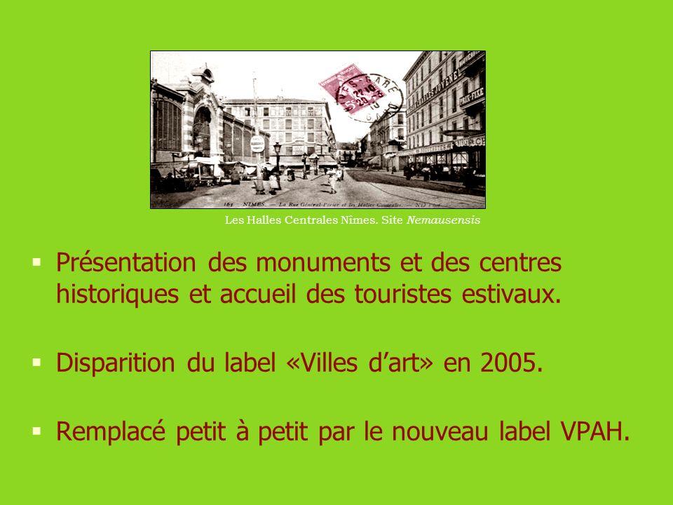 Présentation des monuments et des centres historiques et accueil des touristes estivaux. Disparition du label «Villes dart» en 2005. Remplacé petit à