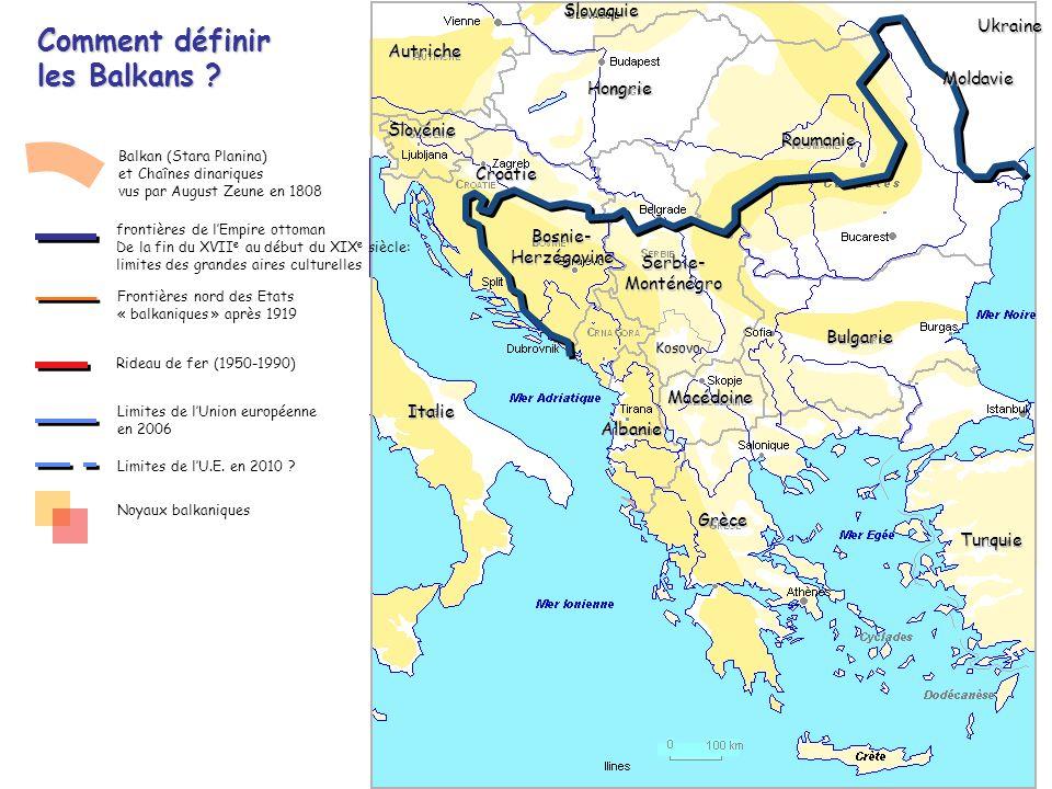 Comment définir les Balkans ? frontières de lEmpire ottoman De la fin du XVII e au début du XIX e siècle: limites des grandes aires culturelles Fronti