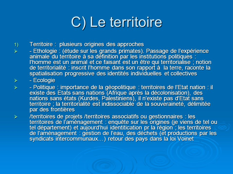 C) Le territoire 1) Territoire : plusieurs origines des approches - Ethologie : (étude sur les grands primates).
