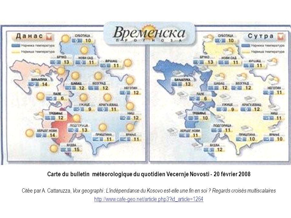 Carte du bulletin météorologique du quotidien Vecernje Novosti - 20 février 2008 Citée par A. Cattaruzza, Vox geographi : Lindépendance du Kosovo est-