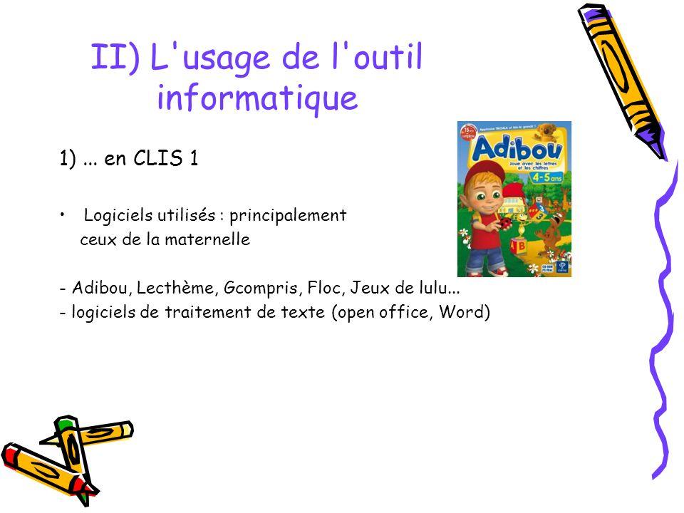 II) L usage de l outil informatique 1)...