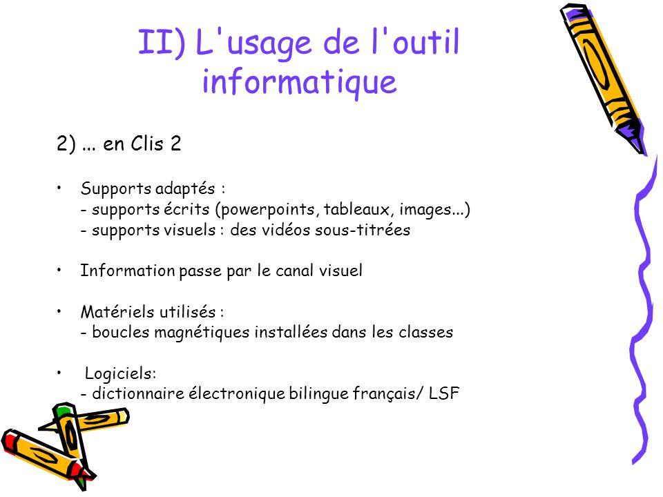 II) L usage de l outil informatique 2)...