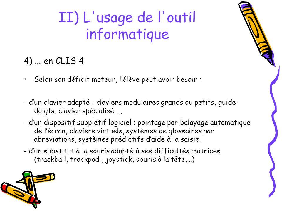 II) L usage de l outil informatique 4)...