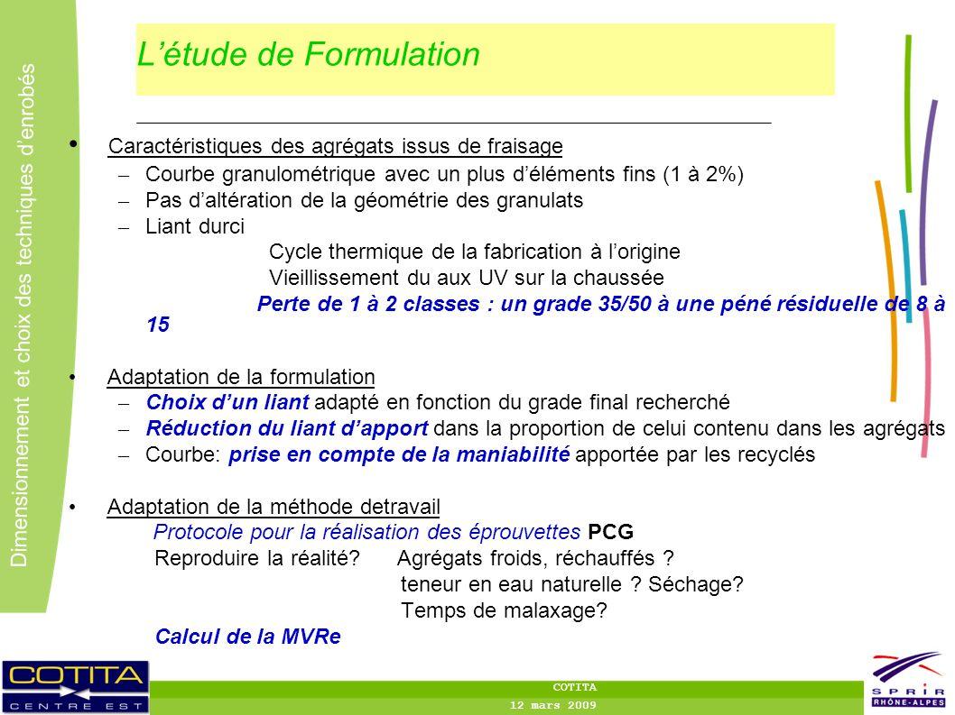 25 Dimensionnement et choix des techniques denrobés COTITA 12 mars 2009 Létude de Formulation Caractéristiques des agrégats issus de fraisage – Courbe
