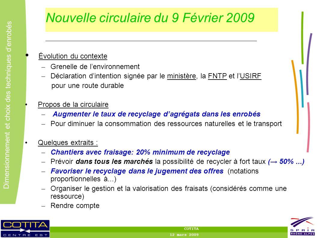 6 6 Dimensionnement et choix des techniques denrobés COTITA 12 mars 2009 Nouvelle circulaire du 9 Février 2009 Évolution du contexte – Grenelle de len