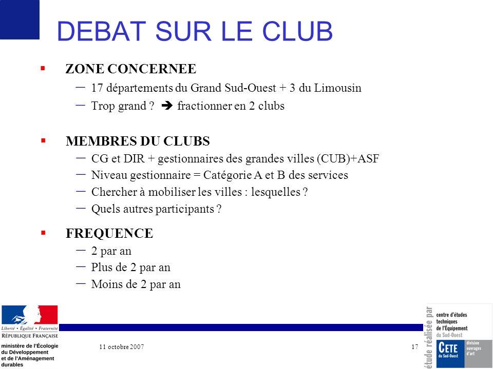 11 octobre 2007 COTITA 17 DEBAT SUR LE CLUB ZONE CONCERNEE – 17 départements du Grand Sud-Ouest + 3 du Limousin – Trop grand .