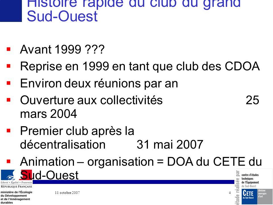 11 octobre 2007 COTITA 4 Avant 1999 ??? Reprise en 1999 en tant que club des CDOA Environ deux réunions par an Ouverture aux collectivités 25 mars 200