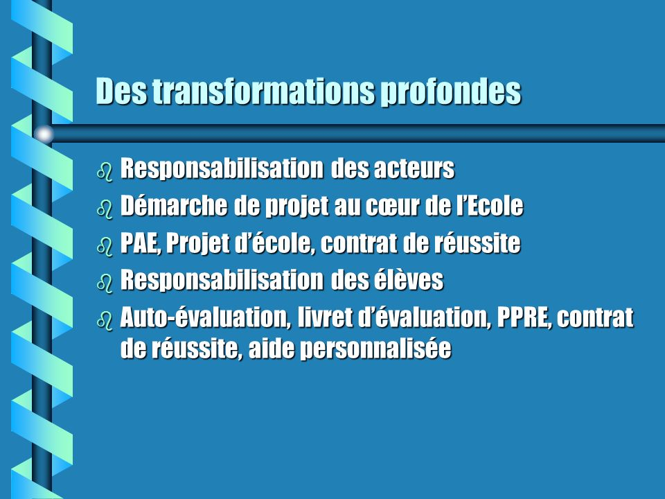 Des transformations profondes b Travail déquipe b Travail en partenariat b Partenariat interne b Partenariat externe b Partenariat privé