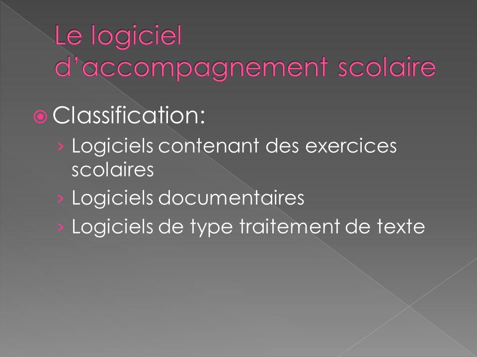 Classification: Logiciels contenant des exercices scolaires Logiciels documentaires Logiciels de type traitement de texte