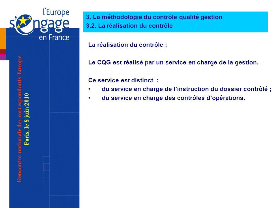 La réalisation du contrôle : Le CQG est réalisé par un service en charge de la gestion.