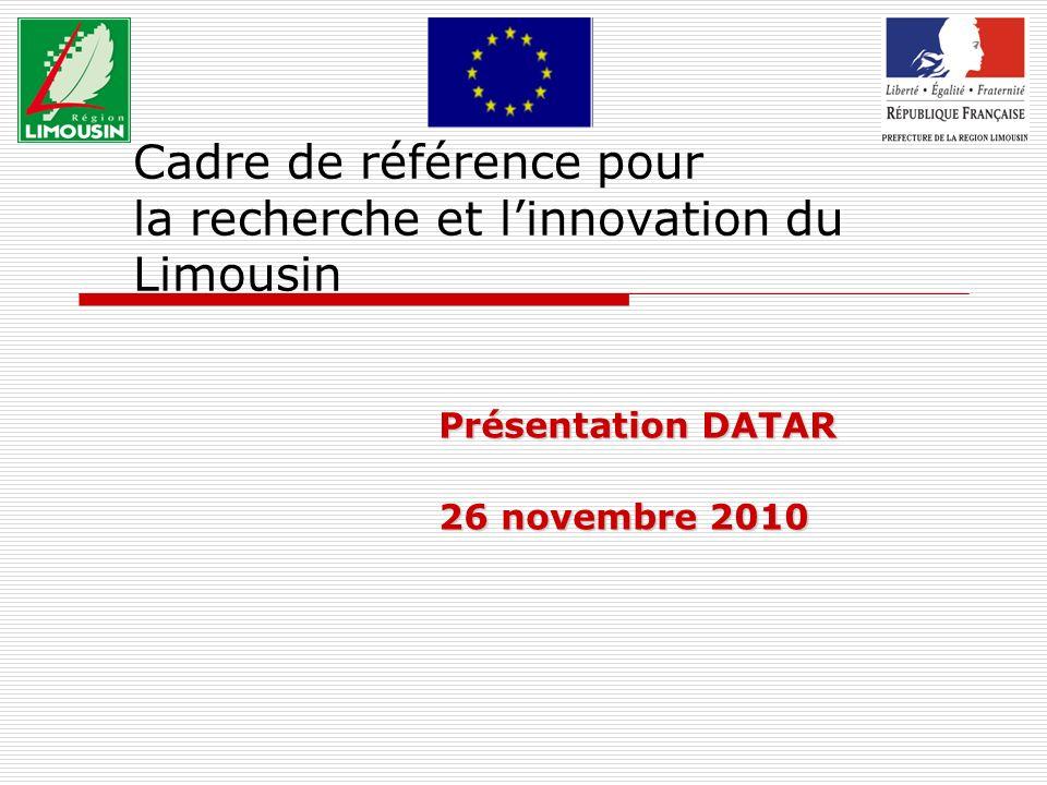 Cadre de référence pour la recherche et linnovation du Limousin Présentation DATAR 26 novembre 2010