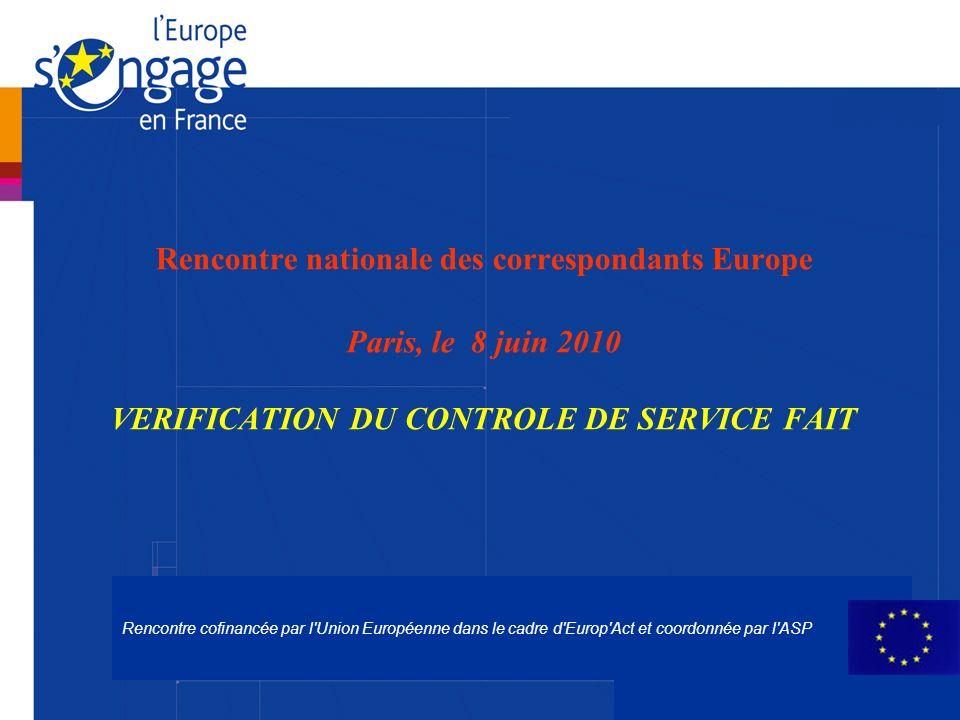 12 Vérifications administratives de toutes les demandes de remboursement Certificats de CSF conclusifs, datés et signés, transmis à lAC au fil de leau Rencontre nationale des correspondants Europe Paris, le 8 juin 2010