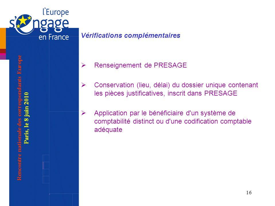 16 Vérifications complémentaires Renseignement de PRESAGE Conservation (lieu, délai) du dossier unique contenant les pièces justificatives, inscrit da