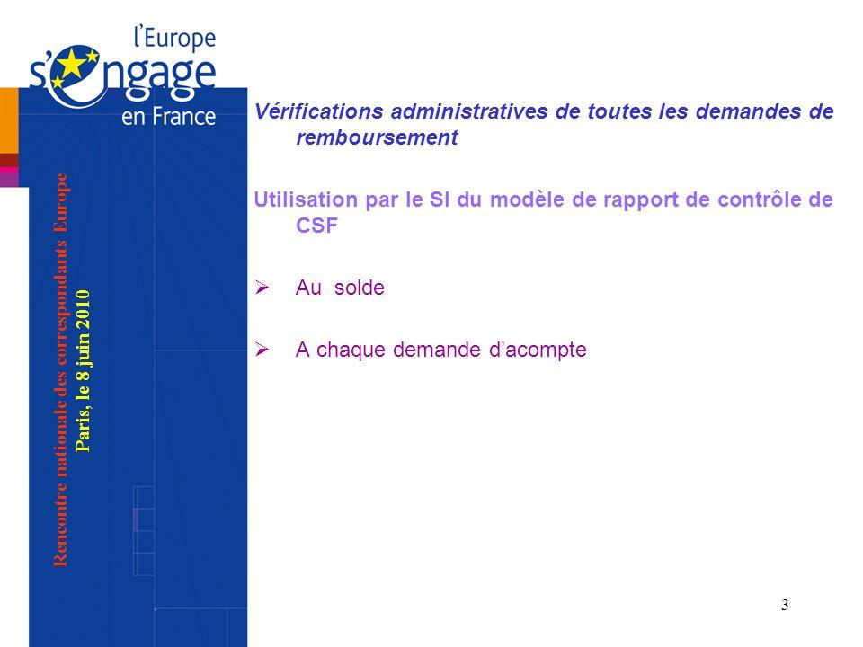 3 Vérifications administratives de toutes les demandes de remboursement Utilisation par le SI du modèle de rapport de contrôle de CSF Au solde A chaqu