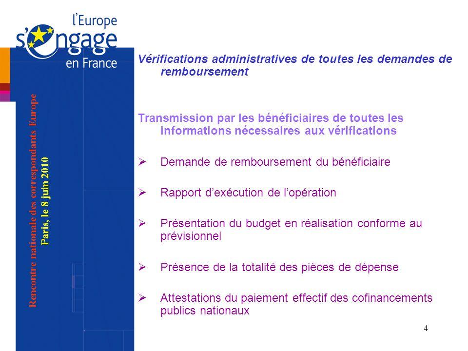4 Vérifications administratives de toutes les demandes de remboursement Transmission par les bénéficiaires de toutes les informations nécessaires aux