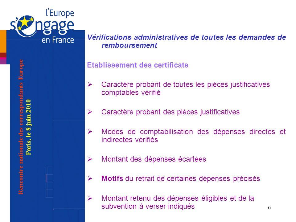 6 Vérifications administratives de toutes les demandes de remboursement Etablissement des certificats Caractère probant de toutes les pièces justifica
