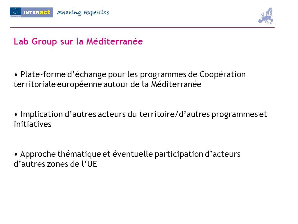 Lab Group sur la Méditerranée Plate-forme déchange pour les programmes de Coopération territoriale européenne autour de la Méditerranée Implication da