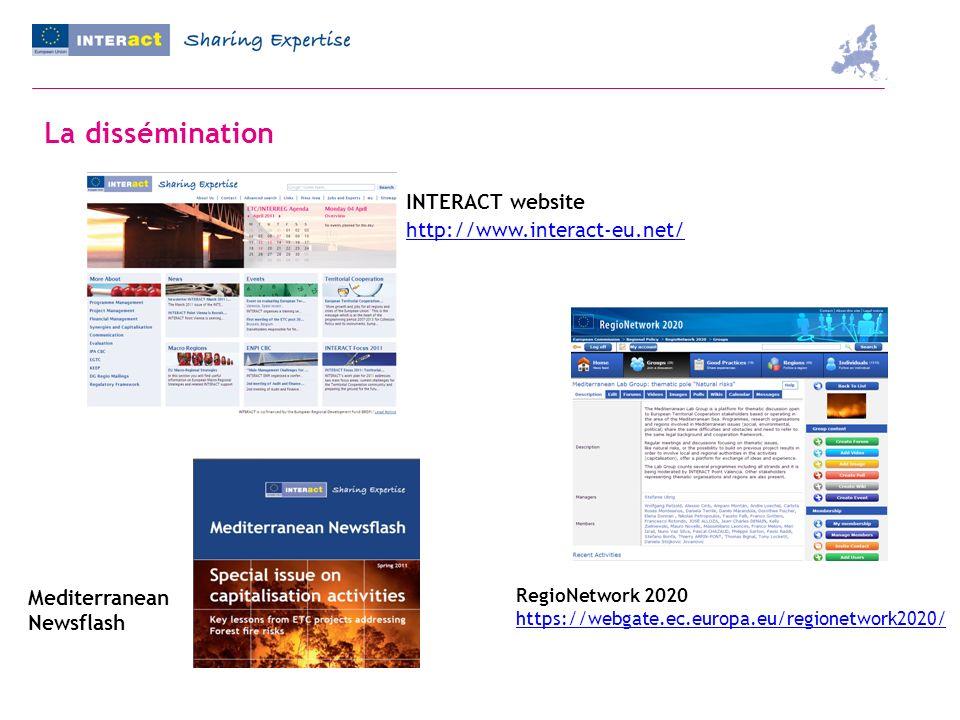 La dissémination INTERACT website http://www.interact-eu.net/ RegioNetwork 2020 https://webgate.ec.europa.eu/regionetwork2020/ https://webgate.ec.europa.eu/regionetwork2020/ Mediterranean Newsflash