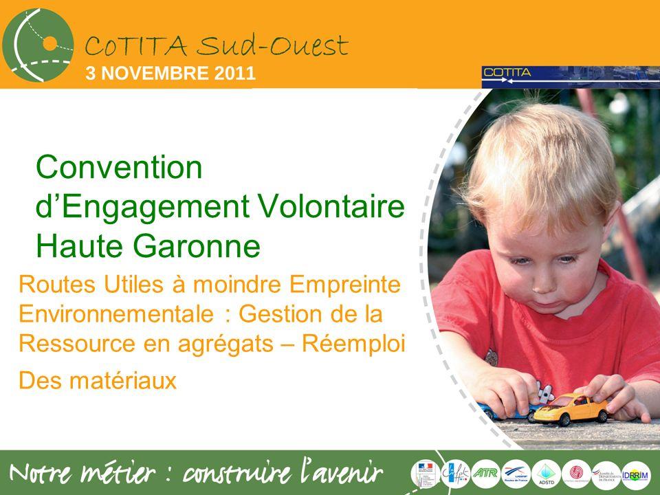 Convention dEngagement Volontaire Haute Garonne Routes Utiles à moindre Empreinte Environnementale : Gestion de la Ressource en agrégats – Réemploi De