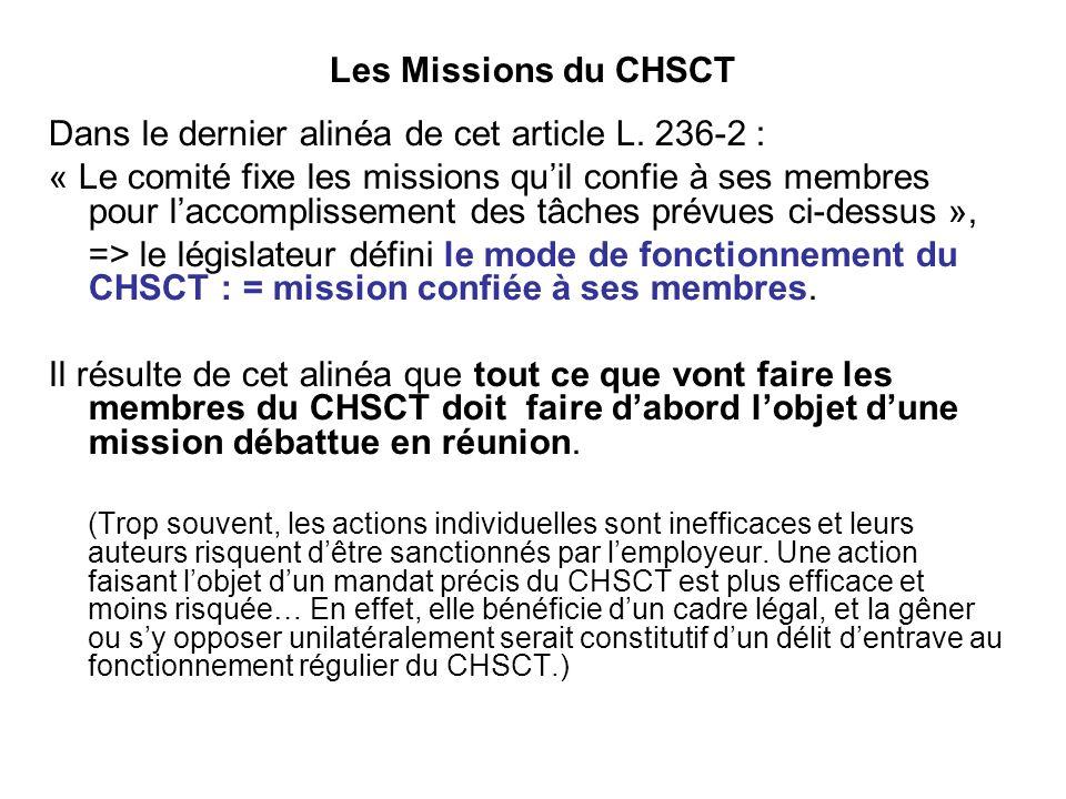 Les Missions du CHSCT Dans le dernier alinéa de cet article L.