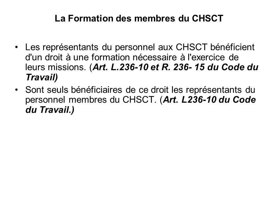 La Formation des membres du CHSCT Les représentants du personnel aux CHSCT bénéficient d un droit à une formation nécessaire à l exercice de leurs missions.