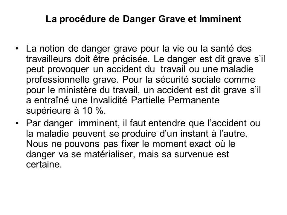 La procédure de Danger Grave et Imminent La notion de danger grave pour la vie ou la santé des travailleurs doit être précisée.