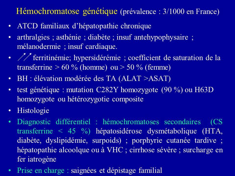 ATCD familiaux dhépatopathie chronique arthralgies ; asthénie ; diabète ; insuf antehypophysaire ; mélanodermie ; insuf cardiaque. ferritinémie; hyper