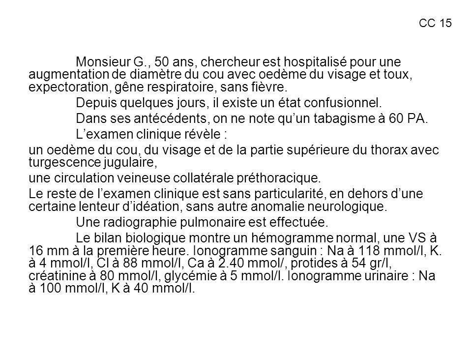 Monsieur G., 50 ans, chercheur est hospitalisé pour une augmentation de diamètre du cou avec oedème du visage et toux, expectoration, gêne respiratoir