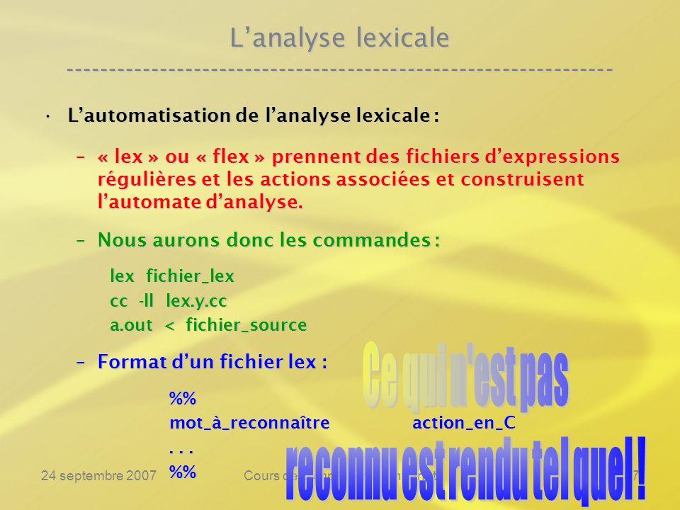 24 septembre 2007Cours de compilation 3 - Intranet57 Lanalyse lexicale ---------------------------------------------------------------- Lautomatisatio