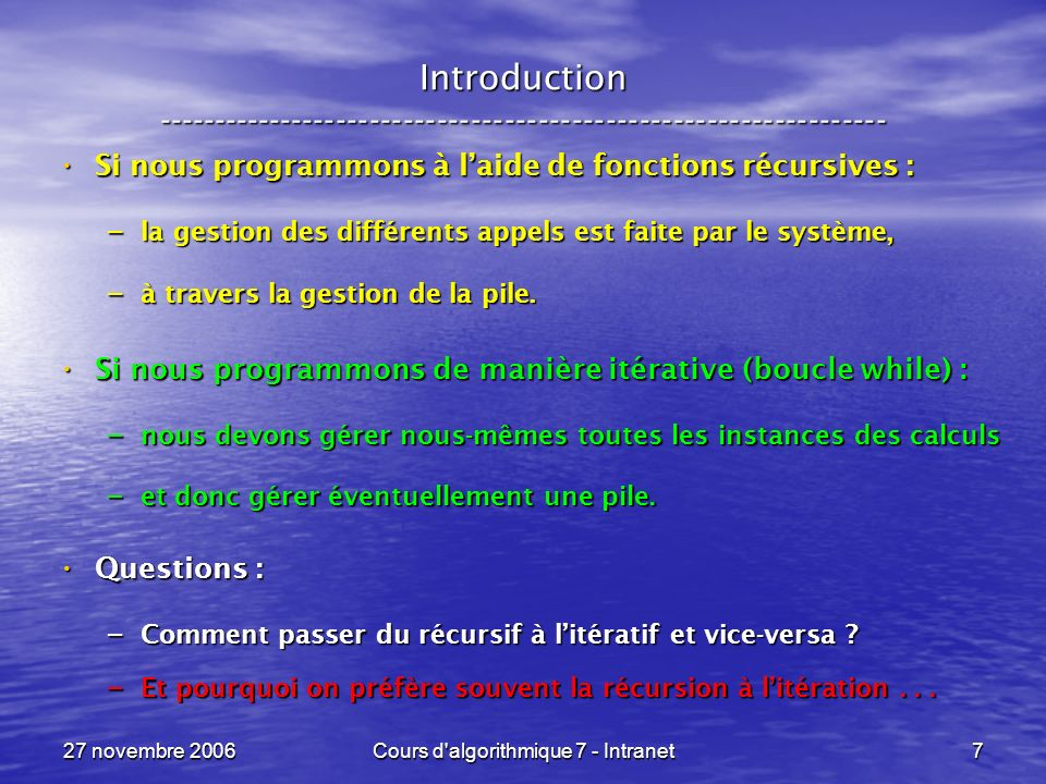 27 novembre 2006Cours d algorithmique 7 - Intranet138 Sous forme darbre … ----------------------------------------------------------------- = ou bien = ou bien h ( v ) ( v ) { h f( ( v ) ) h ( v ) ( v ) a( ( v ) ) h ( ( v ) ) ( ( v ) ) f( ( ( v ) ) )