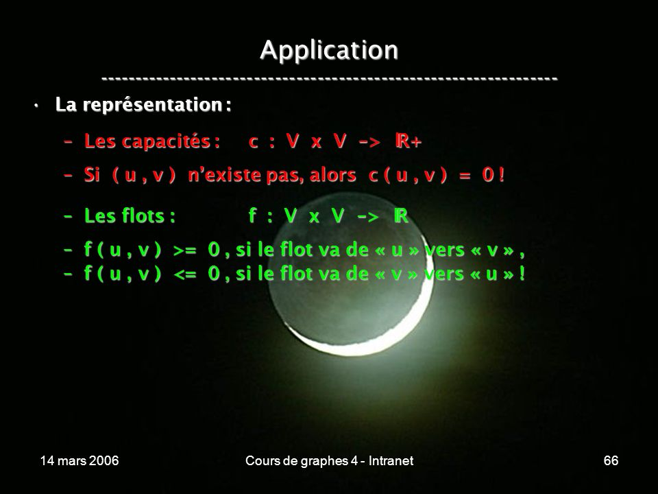 14 mars 2006Cours de graphes 4 - Intranet66 Application ----------------------------------------------------------------- La représentation :La représ