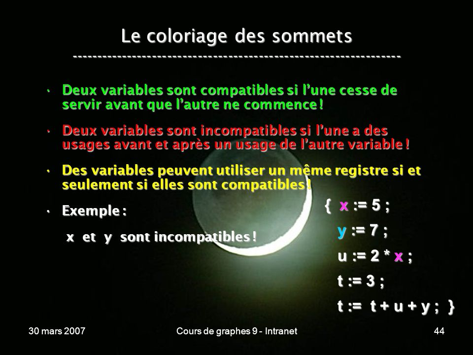 30 mars 2007Cours de graphes 9 - Intranet44 Le coloriage des sommets ----------------------------------------------------------------- Deux variables