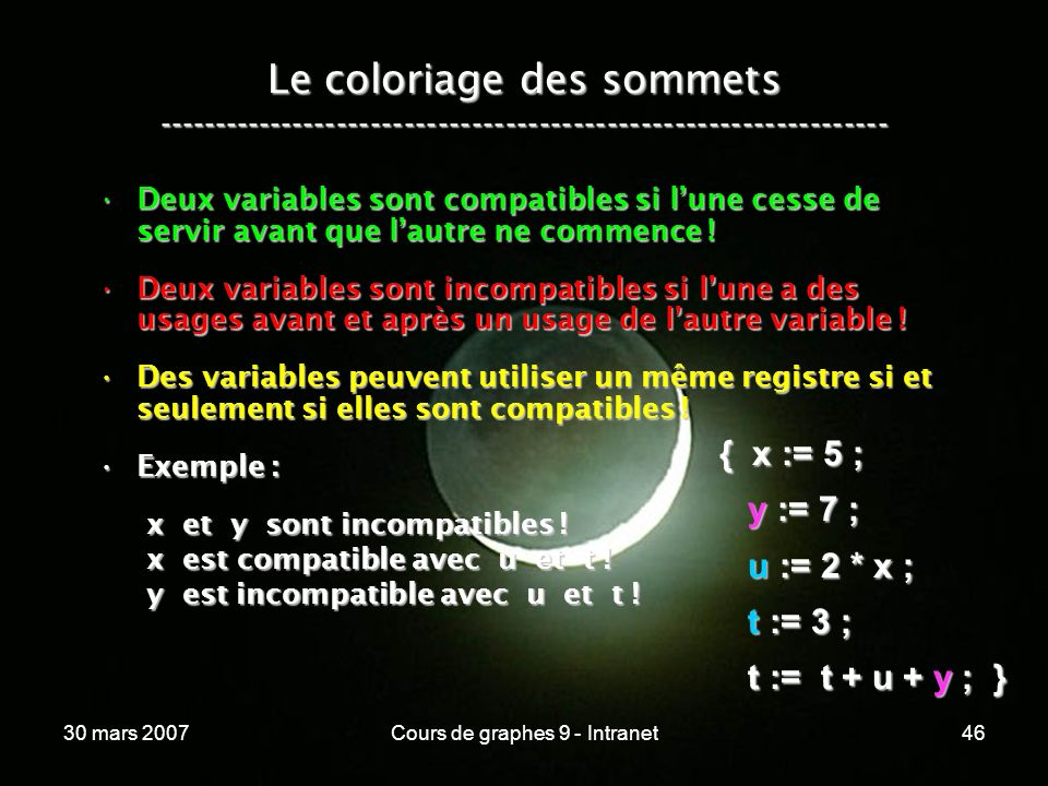 30 mars 2007Cours de graphes 9 - Intranet46 Le coloriage des sommets ----------------------------------------------------------------- Deux variables