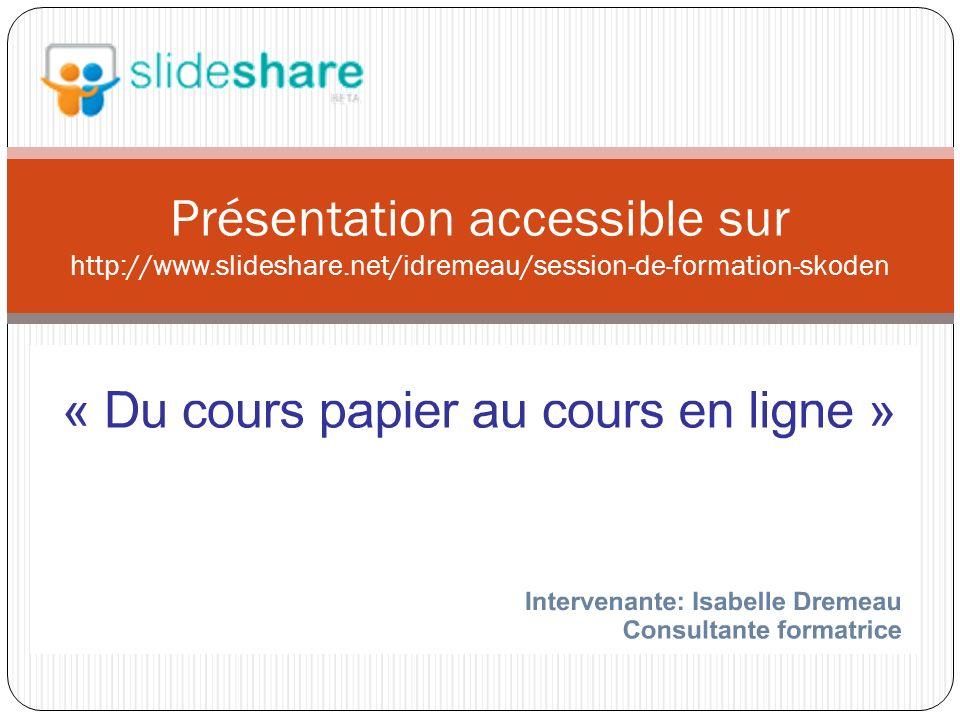 Présentation accessible sur http://www.slideshare.net/idremeau/session-de-formation-skoden