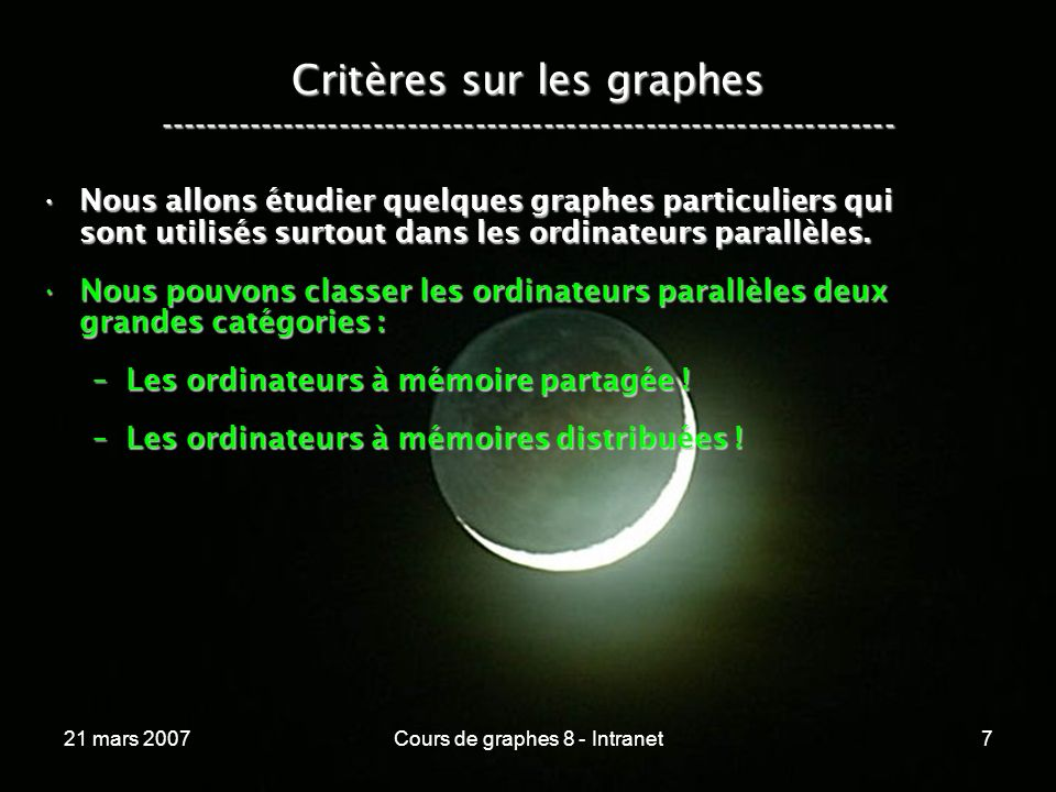 21 mars 2007Cours de graphes 8 - Intranet28 Critères sur les graphes ----------------------------------------------------------------- Le graphe idéal vérifie, entre autres :Le graphe idéal vérifie, entre autres : –Le degré de chaque sommet est moyen .