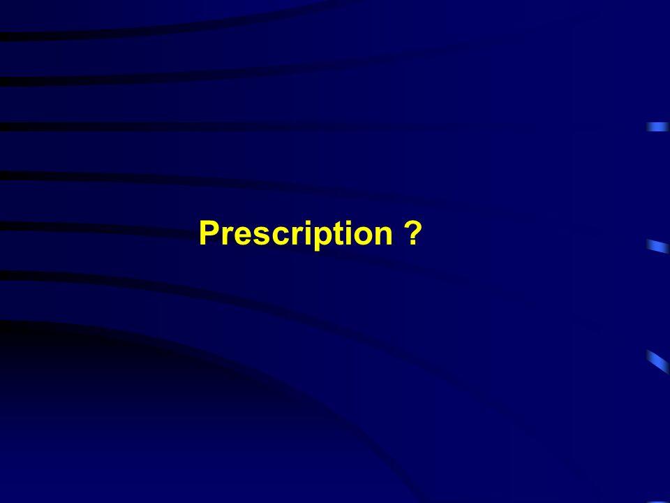 Prescription ?