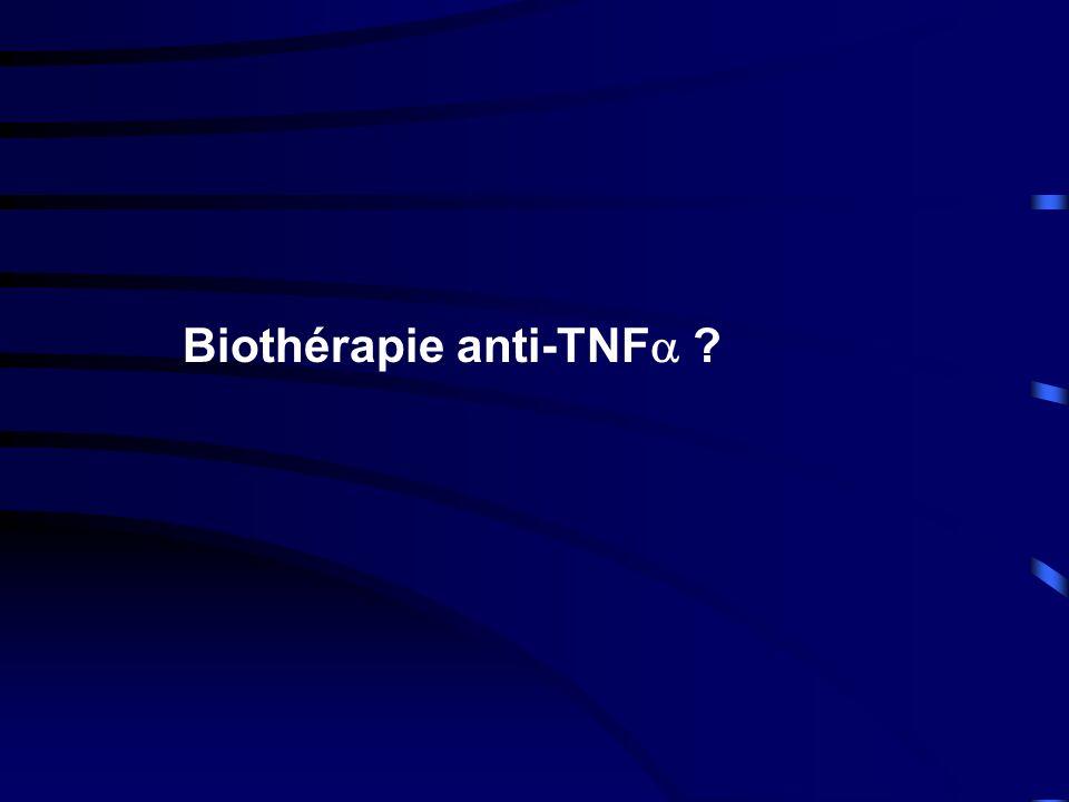 Biothérapie anti-TNF ?