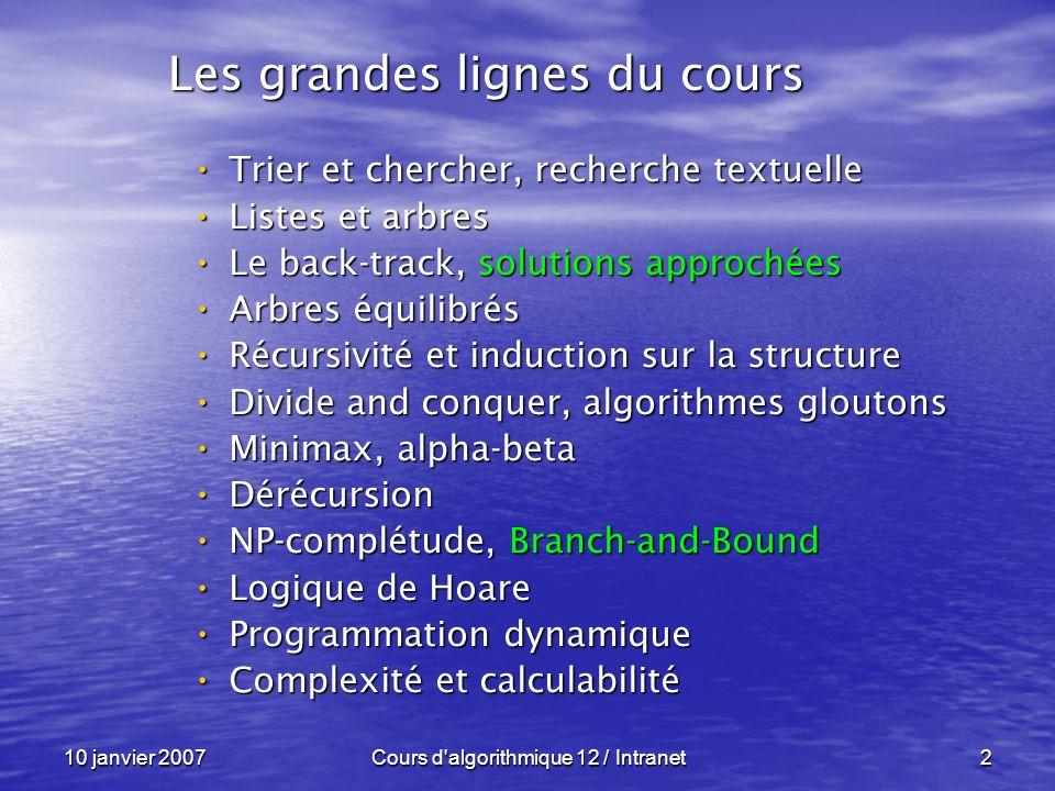 10 janvier 2007Cours d'algorithmique 12 / Intranet2 Trier et chercher, recherche textuelle Trier et chercher, recherche textuelle Listes et arbres Lis