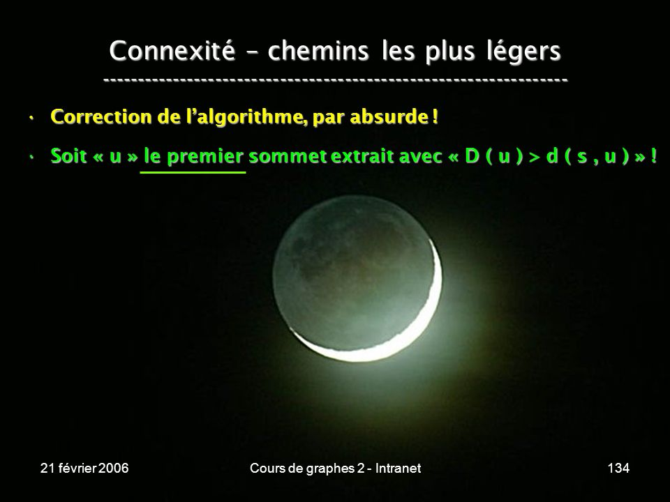 21 février 2006Cours de graphes 2 - Intranet134 Connexité – chemins les plus légers -----------------------------------------------------------------