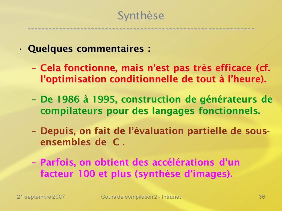 21 septembre 2007Cours de compilation 2 - Intranet36 Quelques commentaires :Quelques commentaires : –Cela fonctionne, mais nest pas très efficace (cf.