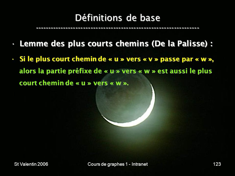 St Valentin 2006Cours de graphes 1 - Intranet123 Définitions de base ----------------------------------------------------------------- Lemme des plus