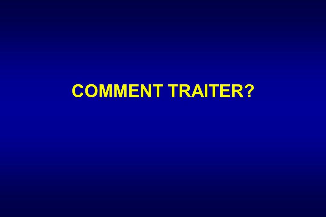 COMMENT TRAITER?