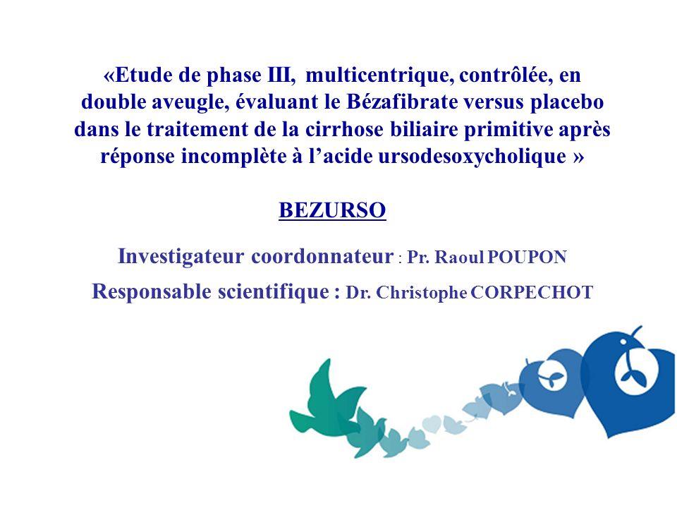 «Etude de phase III, multicentrique, contrôlée, en double aveugle, évaluant le Bézafibrate versus placebo dans le traitement de la cirrhose biliaire p