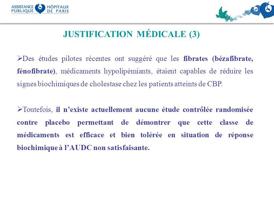 JUSTIFICATION MÉDICALE (3) Des études pilotes récentes ont suggéré que les fibrates (bézafibrate, fénofibrate), médicaments hypolipémiants, étaient ca