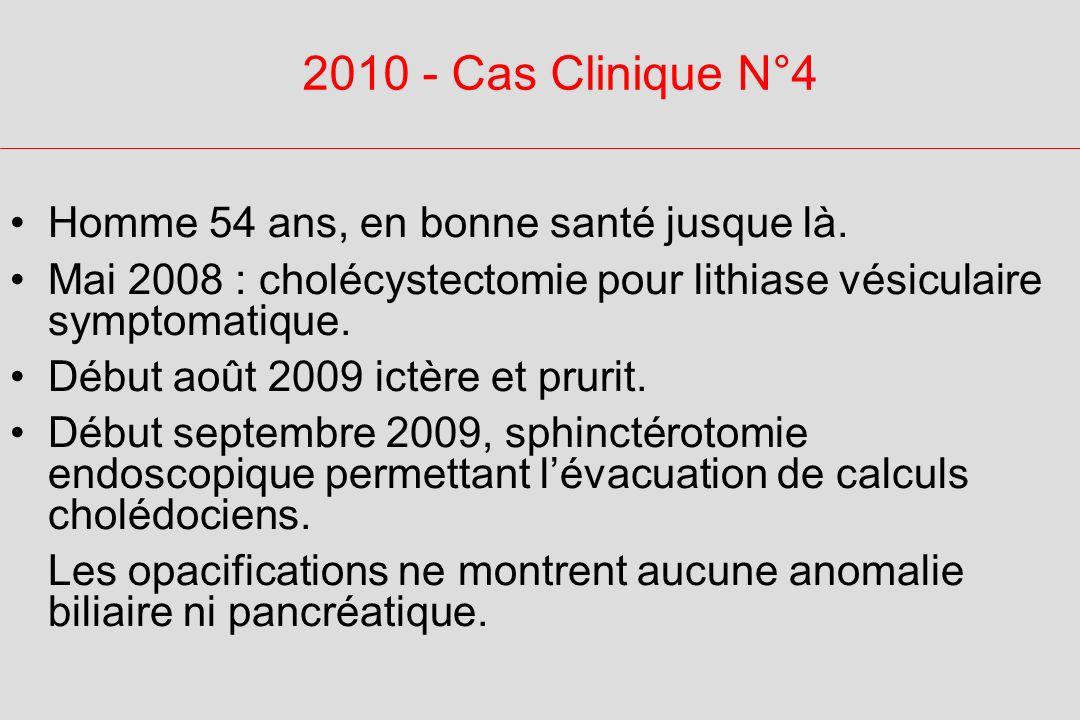 2010 - Cas Clinique N°4 Homme 54 ans, en bonne santé jusque là.