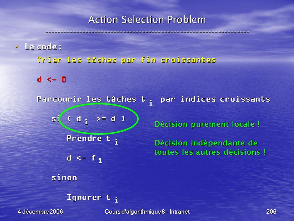 4 décembre 2006Cours d'algorithmique 8 - Intranet206 Action Selection Problem ----------------------------------------------------------------- Le cod