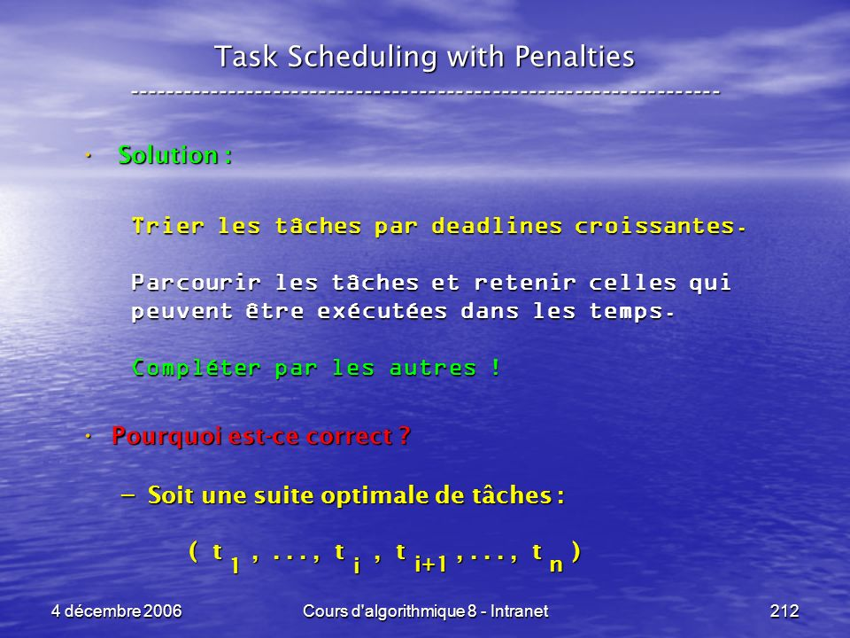 4 décembre 2006Cours d'algorithmique 8 - Intranet212 Task Scheduling with Penalties -----------------------------------------------------------------