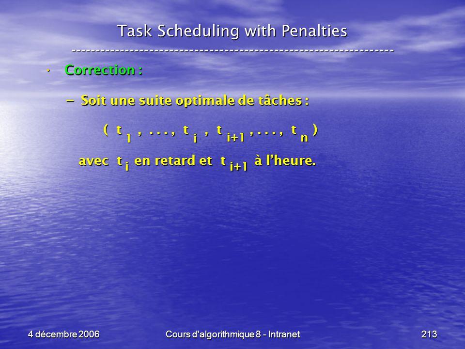 4 décembre 2006Cours d'algorithmique 8 - Intranet213 Task Scheduling with Penalties -----------------------------------------------------------------