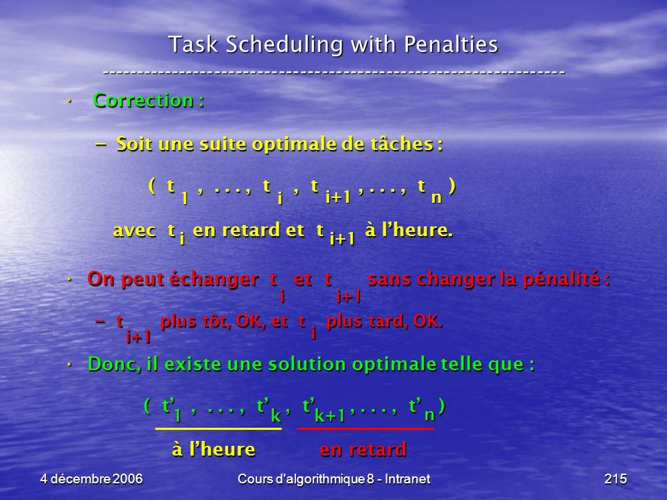 4 décembre 2006Cours d'algorithmique 8 - Intranet215 Task Scheduling with Penalties -----------------------------------------------------------------
