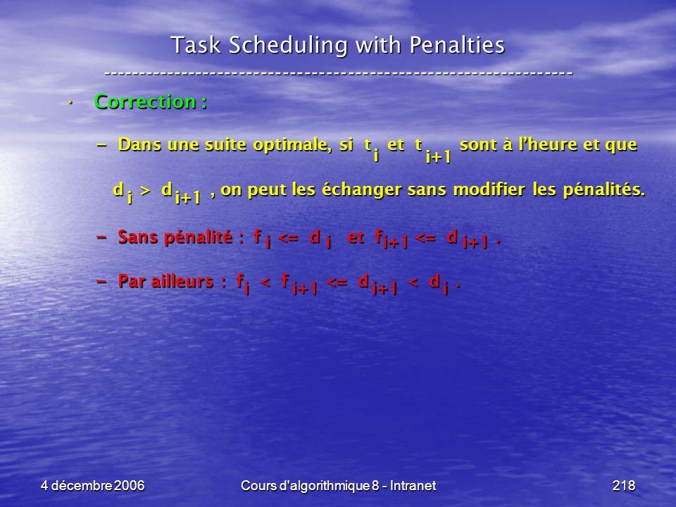 4 décembre 2006Cours d'algorithmique 8 - Intranet218 Task Scheduling with Penalties -----------------------------------------------------------------